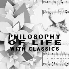 Philosophy of Live with Classics – Daily Reflections with Beethoven & Mozart, Positive Energy, Frendly Attiude to The World, Well Being, Brilliant & Magical Music