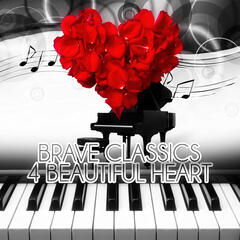 Brave Classics 4 Beautiful Heart – Decade Music with Famous Composers, Background Instrumental, Moods Ambient, Positive Attitude to the World, Romantic Piano Music