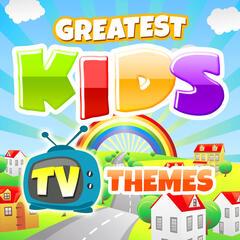 Greatest Kids TV Themes