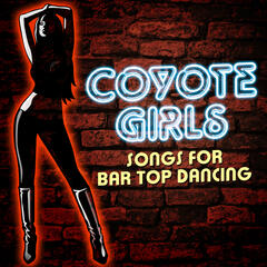 Coyote Girls - Songs for Bar Top Dancing