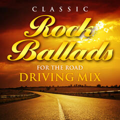 Classic Rock Ballads for the Road - Driving Mix