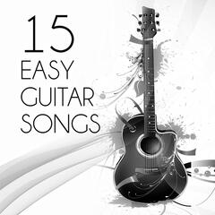 15 Easy Guitar Songs – Guitar Music for Lazy Evening, Well Being, Good Mood, Easy Listening, Positive Thinking, Emotional Health