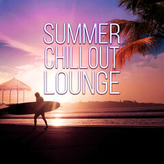 Summer Chillout Lounge – Ultimate Sunset Beach, Chill by Night, Summer Party and Drink, Cool Electronic Music, Sexy Dance Songs