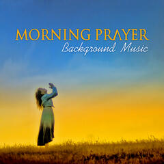 Morning Prayer - Background Music for Bible Stories, Subliminal Music, Soothing Piano Pieces, Calm Music, Bible Study Music, Piano Music, Daily Meditation