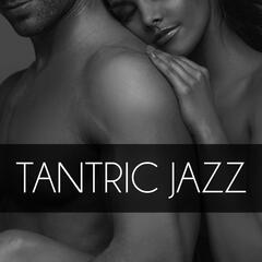 Tantric Jazz – Gentle Touch, Serenity Music, Romantic Evening, Sexuality, Erotic Massage, Make Love