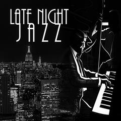 Late Night Jazz – Ultimate Jazz Piano Collection, Leisure & Relax, De-stress, Good Vibes, Instrumental Background Music, Mood & Soft Piano Songs