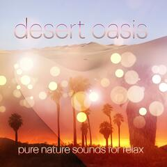 Desert Oasis - Pure Nature Sounds for Relaxation, Mindfulness Meditation Spiritual Healing, Pacific Ocean Waves for Well Being and Healthy Lifestyle, Inner Peace, Piano & Pan Flute