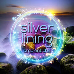 Silver Lining - Ambient Chill, Total Relax with Smooth Jazz, Beautiful Moments with Piano Music, Calming Music, Inspiring Music with Background, Instrumental Music
