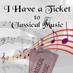 I Have a Ticket to Classical Music – Access to Classical Music, Subscription, Coupons, Entrance Classical Music, Instrumental Music
