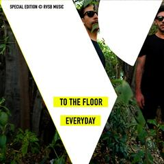 To The Floor / Everyday