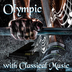 Olympic with Classical Music – Positive Energy, Strong Body, Character Building and Sport by Classics, Concentration