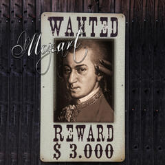 Mozart Wanted – Must Have Mozart Masterpieces, Music for Inner Power, Passion & Beauty, Favourite Sonatas & String Quartets by Mozart, Mood Music & Background Instrumental Music