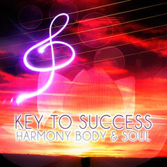 Key to Success – Harmony Body & Soul, Brilliant Classics, Golden Time with Famous Composers, Peaceful Music for Serenity, Positive Thinking with Classic Style