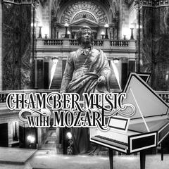 Chamber Music with Mozart – Diverse Classical Music for Everyone, Serenity Music, Positive & Vital Energy, Background Instrumental Music, Unforgettable Moments with Mozart, Easy Listening Classical Piano Music