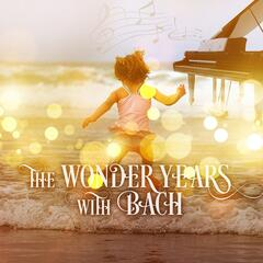 The Wonder Years with Bach – Beautiful Moment with Perfect Piano, Feel the Magic Classical Music, Brillant & Emotional Music for Everyone, Well Being, Positive Atiude to the World, Relaxing Piano