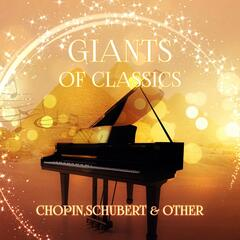 Gigants of Classics: Chopin, Schubert & Other - Gold Collection Classics for Everyone, Sounds Therapy for Inner Peace, Background Instrumental Piano, Spiritual Power, Feel Good with Famous Composers, Good Music