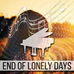 End of Lonely Days – Classical Music for Singels, Antidepressant and Emotional Tracks, Rest and Relaxation with Famous Composers, Mental Health, Stress Relief, Happiness and Positive Attitude