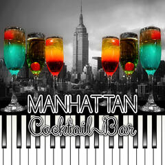 Manhattan Cocktail Bar – Best Piano Bar Music for Easy Listening, Lounge Bar, Background Music for Food and Drink, Wine Tasting, Romantic Piano Music, Relax Time, Groove Piano, Happy Hour