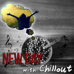New Day with Chillout – Motivation, New Energy, Setting Goals, Deep Breath, Chillout Music, Positive Energy, Positive Attitude