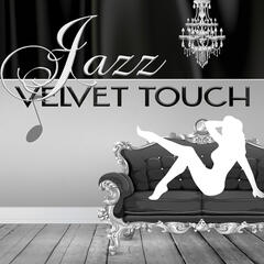 Jazz Velvet Touch – Gentle & Tender Sounds for Beautiful Moments, Hypnotic & Emotional Piano Music, Smooth Jazz for Inspiration, Jazz Chill Out Lounge