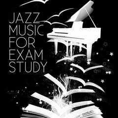 Jazz Music for Exam Study – Smooth Jazz to Help You Pass Test & Improve Concentration, Effective Study Background Music for Brain Power, Improve Memory with Piano Music, Get Good Grades & Graduate