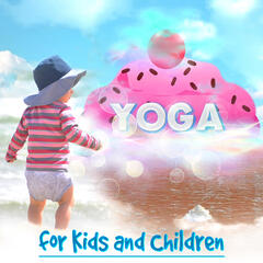 Yoga for Kids and Children – Relaxing Music for Baby Yoga Classes, Children's Yoga Songs, White Noise Therapy, Healing Massage, Relaxation Meditation