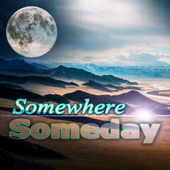 Somewhere Someday - Soft Music for Meditation, REM, Healing Sounds to Sleep, Bedtime Music, Hypnosis & Regeneration, Deep Sleeping