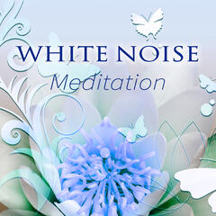 White Noise Meditation - Soothing Sounds of Nature, Ocean Waves, Rain, Relaxing Sounds, Mindfulness, Yoga, Spa, Tranquiality