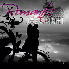Romantic Jazz Night – Chamber Music for Lovers, Shades of Love, Background Music for Romantic Dinner, Endless Love Story