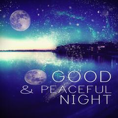 Good and Peaceful Night - Sleep Music, Calming Music, Relaxing Music