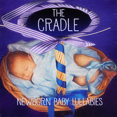 The Cradle – Newborn Baby Lullabies, Music and Tibetan Lullaby Songs, Relaxing Sounds of Nature, Deep Sleep Music