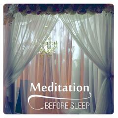 Meditation Before Sleep - Relax with Sleep Music, Clear Your Mind and Fall Asleep, White Noise for Deep Sleep