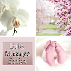 Baby Massage Basics - Calm Baby, Teach Yourself Doing Gentle Massage, Relaxing Music for Bath Time