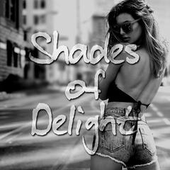 Shades of Delight – Intimacy, Sexy Songs Music, Sex and Love Erotic Massage, Making Love, Sex Playlist, Sex Music, Sensuality