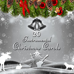 20 Instrumental Christmas Carols – The Best Christmas Music for Winter Holiday, White Christmas with Traditional Xmas Songs