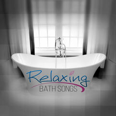 Relaxing Bath Songs – Soothing Music to Calm Down and Relax, Home Spa, Stress Relief, Serenity, Wellness, Bathing Background Music