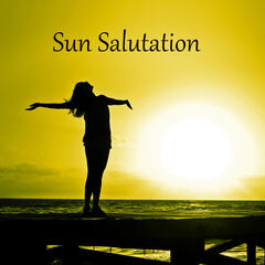 Sun Salutation - The Powerful Women, Meditate and Feel Your Energy Life, Listen to the Nature Ocean Sounds, Relaxing New Age Music