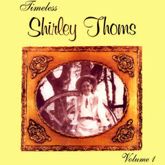 Timeless Shirley Thoms, Vol. 1