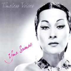Timeless Voices: Yma Sumac