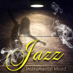 Jazz Instrumental Mood - Relaxing Jazz Music for Stress Relief and Relaxation
