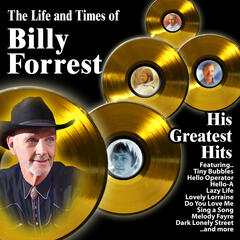 The Life and Times of Billy Forrest : His Greatest Hits