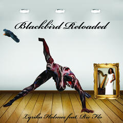 Blackbird Reloaded (feat. Ric Flo) - Single