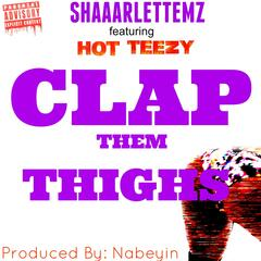 Clap Them Thighs (feat. Hot Teezy) - Single