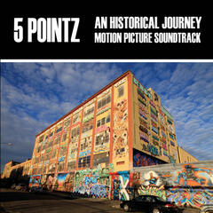 5 Pointz (An Historical Journey Original Motion Picture Soundtrack)