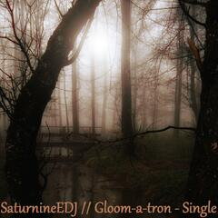 Gloom-a-tron - Single