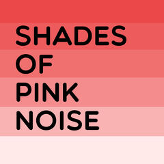 Shades of Pink Noise