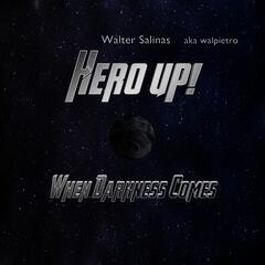 Hero Up! When Darkness Comes