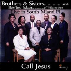 Call Jesus (with Elder Troy Jackson) [Live in South Miami, FL]
