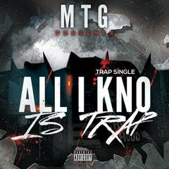 All I Kno Is Trap - Single