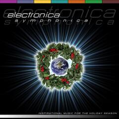 Electronica Symphonica (Inspriational Music for the Holiday Season)